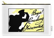 Boys Come Along You're Wanted Carry-all Pouch