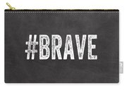 Brave Card- Greeting Card Carry-all Pouch by Linda Woods