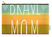 Brave Mom - Colorful Greeting Card Carry-all Pouch