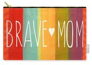 Brave Mom Carry-all Pouch