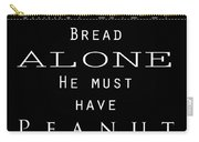 Bread Alone Carry-all Pouch