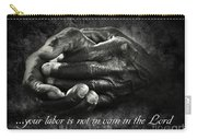 Bw Labor Not In Vain Hands Carry-all Pouch
