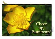 Cheer Up Buttercup Carry-all Pouch