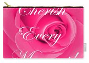 Cherish Every Moment Carry-all Pouch