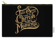 Cherish The Moments Carry-all Pouch