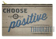 Choose A Positive Thought Carry-all Pouch by Scott Norris