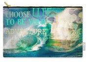 Choose Life To Be Your Adventure Carry-all Pouch
