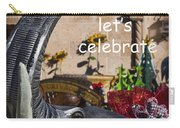 Come On Let's Celebrate Carry-all Pouch by Kathy Clark
