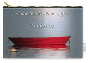 Come See My New Office I'm Retired Carry-all Pouch