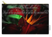 Dark Red Day Lily And Quote Carry-all Pouch