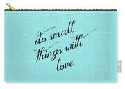 Do Small Things With Love Carry-all Pouch