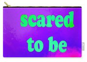 Don't Be Scared Carry-all Pouch