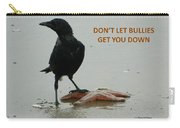 Don't Let Bullies Get You Down Carry-all Pouch