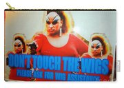 Dont Touch The Wigs Carry-all Pouch