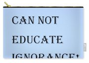Educate Quote In Cyan Carry-all Pouch