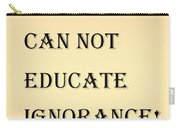 Educate Quote In Sepia Carry-all Pouch