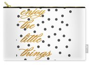 Enjoy The Little Things Carry-all Pouch