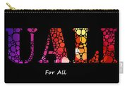 Equality For All - Stone Rock'd Art By Sharon Cummings Carry-all Pouch