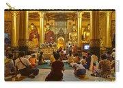 faithful Buddhists praying at Buddha Statues in SHWEDAGON PAGODA Yangon Myanmar Carry-all Pouch