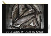 Fine Catch Of Rainbow Trout Carry-all Pouch by Barbara Griffin