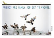 Flying Ducks And A Friends Quote Carry-all Pouch