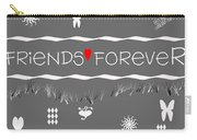 Friends Forever Valentine Carry-all Pouch