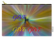 Give Give Give Carry-all Pouch