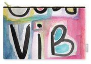 Good Vibes Carry-all Pouch by Linda Woods