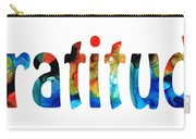 Gratitude 2 - Inspirational Art Carry-all Pouch by Sharon Cummings