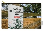 Habitat Restoration Area Sign In Shiloh Carry-all Pouch