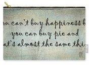 Happiness Is Some Warm Pie Carry-all Pouch