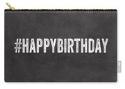 Happy Birthday Card- Greeting Card Carry-all Pouch