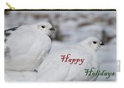 Happy Holidays - Winter Ptarmigan Carry-all Pouch