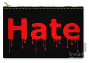 Hate Bllod Text Black Carry-all Pouch