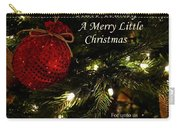 Have Yourself A Merry Little Christmas Carry-all Pouch