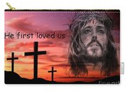 He Loved Us First Carry-all Pouch