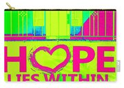 Hope Lies Within Carry-all Pouch
