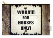 Horses Only Sign Picture Carry-all Pouch