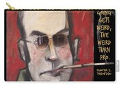 Hunter S. Thompson Weird Quote Poster Carry-all Pouch