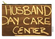 Husband Day Care Center Carry-all Pouch