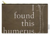 I Found This Humerus Humor Art Poster Carry-all Pouch by Design Turnpike