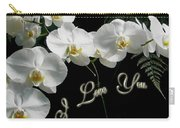 I Love You Greeting - White Moth Orchids Carry-all Pouch