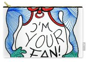 I'm Your Fan Carry-all Pouch