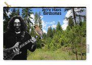 Jerry Plays Birdsongs Carry-all Pouch
