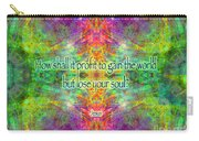 Jesus Quote On The Soul Carry-all Pouch