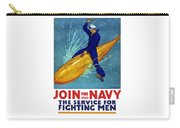 Join The Navy The Service For Fighting Men  Carry-all Pouch