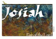 Josiah - Fire Of The Lord Carry-all Pouch by Christopher
