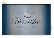 Just Breathe Carry-all Pouch