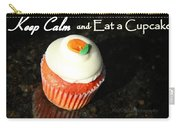 Keep Calm And Eat A Cupcake Carry-all Pouch