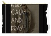 Keep Calm And Pray On With Mary Carry-all Pouch